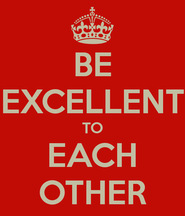be-excellent-to-each-other-32